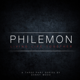 Philemon | Living Life Together